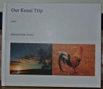 Photo book documenting our 2009 Kauai trip.